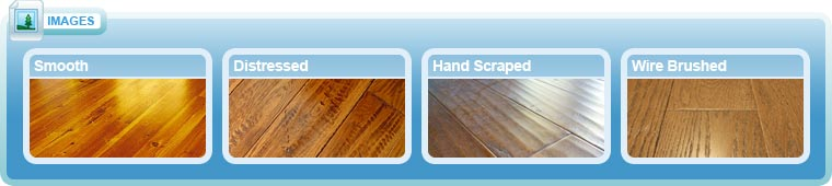 Hardwood Flooring Textures: Smooth, Distressed,  Hand Scraped and Wire Brushed